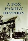 Kevin A. Fox, A Fox Family History